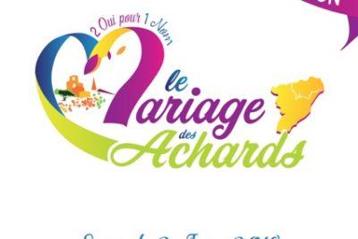 LE MARIAGE DES ACHARDS : événement unique en 2018